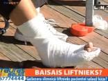 """""""Gaiļezera"""" liftā slimniecei salauž kāju"""