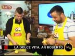 La Dolce Vita. Ar Roberto 2016.04.29