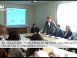 Aktualizētas problēmas ar deinstitucionalizācijas projekta īstenošanu Latgalē
