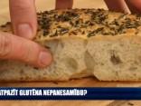 Kā atpazīt glutēna nepanesamību?