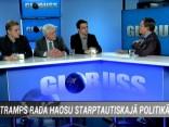 """Raidījumā """"Globuss"""": Tramps rada haosu starptautiskajā politikā"""