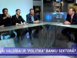 """""""Nacionālo interešu klubs"""": Vai valdībai ir """"politika"""" banku sektorā?"""