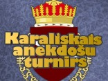 Karaliskais anekdošu turnīrs 2011.05.06